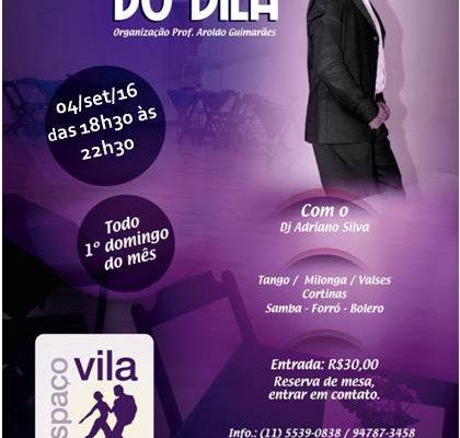 Milonga do Vila, domingo, 04/set/2016, das 18h30 às 22h30. Org. Prof. Aroldo Guimarães