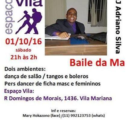Baile da Ma com dois ambientes, sábado, 01/out/16, às 21h (todos os ritmos da dança de salão e muito mais)