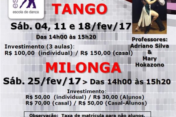 Workshop de TANGO (04, 11 e 18/fev/17) & Milonga (25/fev/2017). Profs. Adriano S. e Mary H.