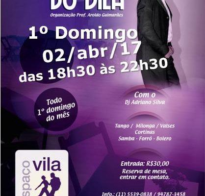 Milonga do Vila, dom., 02/abr/17, das 18h30 às 22h30. Organizador: Prof. Aroldo Guimarães.