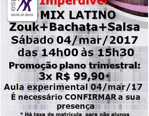 Mix Latino: Zouk+Bachata+Salsa – Participe da Aula Experimental, sáb. 04/mar/2017, às 14h00.