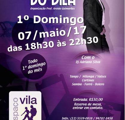 Milonga do Vila, 07/maio/17, das 18h30 às 22h30. Organizador: Prof. Aroldo Guimarães